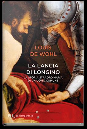 LA LANCIA DI LONGINO - Louis de Wohl