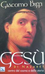 GESU' CENTRO DEL COSMO E DELLA STORIA - Giacomo Biffi