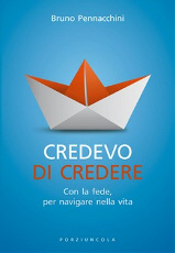 CREDEVO DI CREDERE - Bruno Pennacchini