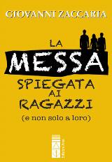 LA MESSA SPIEGATA AI RAGAZZI (E NON SOLO A LORO) - Giovanni Zaccaria
