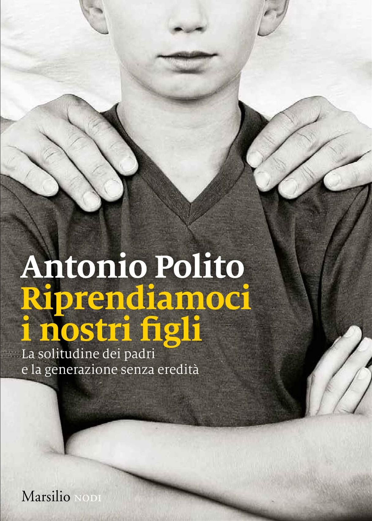 RIPRENDIAMOCI I NOSTRI FIGLI - Antonio Polito