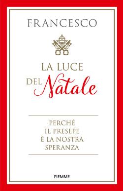 LA LUCE DEL NATALE - Papa Francesco