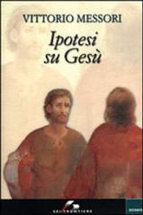 IPOTESI SU GESU' - Vittorio Messori