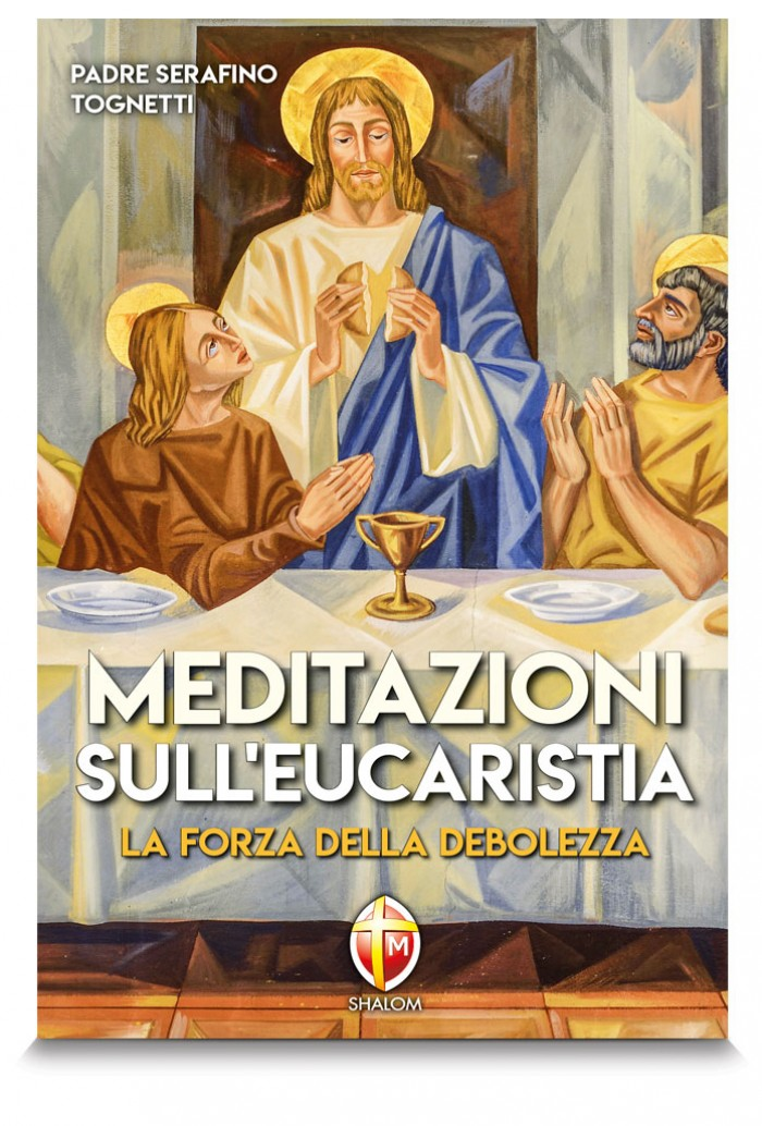 MEDITAZIONI SULL'EUCARISTIA - padre Serafino Tognetti